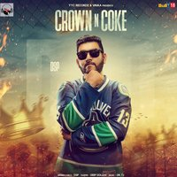 Crown N Coke — D.S.P, Deep Dollas