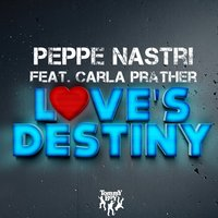 Love's Destiny — Peppe Nastri, Carla Prather