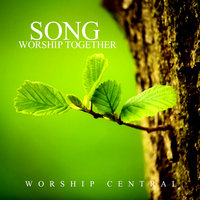 Song Worship Together — Worship Central