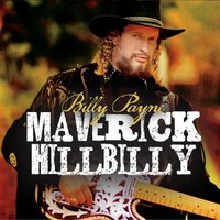 Maverick Hillbilly — Billy Payne