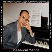 Piano Gold Collection: The Most Famous Classical Piano Masterpieces — Federico Mompou, Rossano Torre