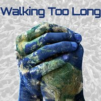 Walking Too Long — K.B., Summerella, TrellHHH