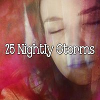 25 Nightly Storms — Relaxing Rain Sounds