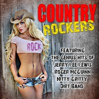 Country Rockers — Jerry Lee Lewis, Roger McGuinn, Nitty Gritty Dirt Band