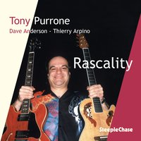 Rascality — Dave Anderson, Tony Purrone, Thierry Arpino
