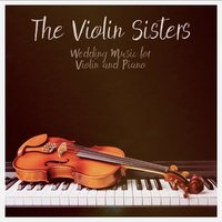 Wedding Music for Violin and Piano — The Violin Sisters