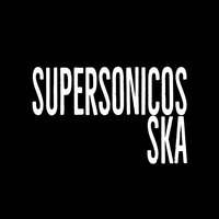 Alegres Y Rebeldes — Supersonicos Ska