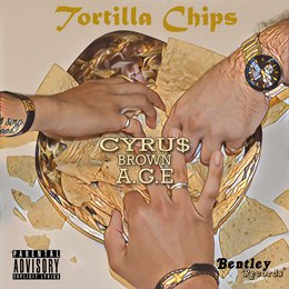 Tortilla Chips — Brown, CYRU$, A.G.E
