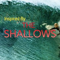 Inspired By 'The Shallows' — сборник