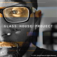 Glass House Project — Reece