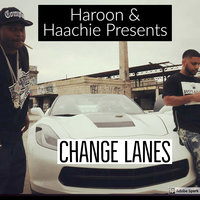 Change Lanes — Haroon, Haachie, Nuttso, Lil Eazy E, BG Knoccout, Amaar