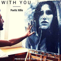 With You — Poetic Killa