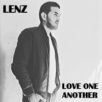 Love One Another — Lenz