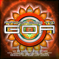 Progress to Goa, Vol. 2: Progressive Psychedelic Trance by Random and Dr Spook — сборник