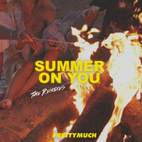 Summer On You — PRETTYMUCH