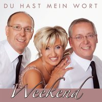 Du hast mein Wort — Weekend