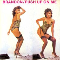 Push up on Me — Brandon