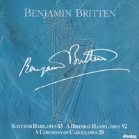Benjamin Britten - Suite for Harp, Opus 83 - A Birthday Hansel, Op. 92 - A Ceremony of Carols, Op. 28 — Tine Rehling, Sankt Annæ Girls' Choir, Sankt Annæ Girls' Choir & Tine Rehling
