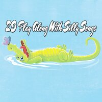 29 Play Along With Silly Songs — Canciones Infantiles