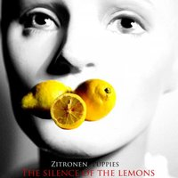 The Silence of the Lemons — Die Zitronen Püppies