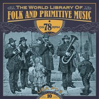 The World Library of Folk and Primitive Music on 78 Rpm Vol. 10, USA Pt. 3 — сборник