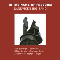 In the Name of Freedom — Sandviken Big Band