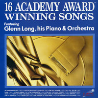 16 Academy Award Winning Songs — Glenn Long