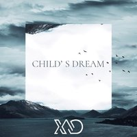 Child's Dream — Xad