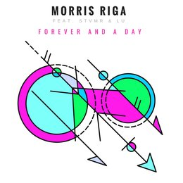 Forever and a Day — Lu, Morris Riga, Stvmr
