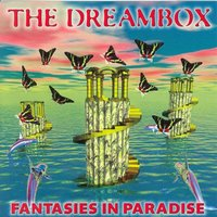 The Dreambox - Fantasies in Paradise — сборник
