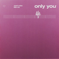 Only You — Little Mix, Cheat Codes