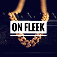 On Fleek — Pretty God Tadah