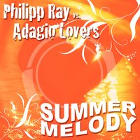 Summermelody — Philipp Ray Vs. Adagio Lovers, Philipp Ray & Adagio Lovers