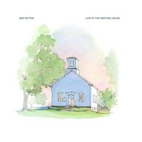 Live at the Meeting House — Ben Patton