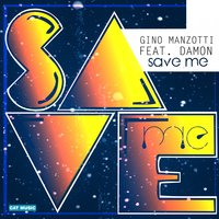 Save Me — Damon, Gino Manzotti