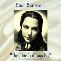 """The Thief of Bagdad"" Original Soundtrack — Elmer Bernstein"