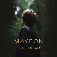The Stream — Maybon