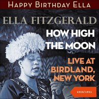 How High the Moon - Live at Birdland, New York 1950-1951 — Ella Fitzgerald, Джордж Гершвин