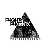 Where I Comedown — Flights Over Phoenix