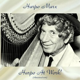 Harpo At Work! — Джордж Гершвин, Harpo Marx