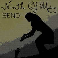 Bend — Ninth Of May