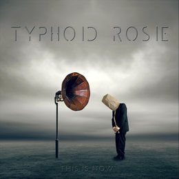 This Is Now — Typhoid Rosie