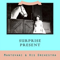 Surprise Present — Mantovani & His Orchestra