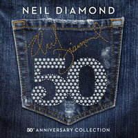50th Anniversary Collection — Neil Diamond