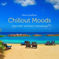 Chillout Moods — Oliver Scheffner