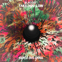 Take You Low — Blaqout
