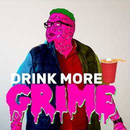 Drink More Grime — Dano Cube