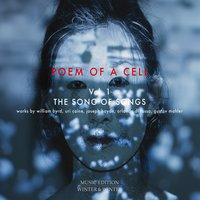 Poem of a Cell Vol. 1 : Song of Songs — Kettwiger Bach-Ensemble, Uri Caine, Forma Antiqva, Exaudi Vocal Ensemble