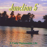 A Fairly Reasonable Life — Junction Five