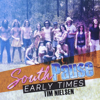 South Pause-Early Times — Tim Nielsen